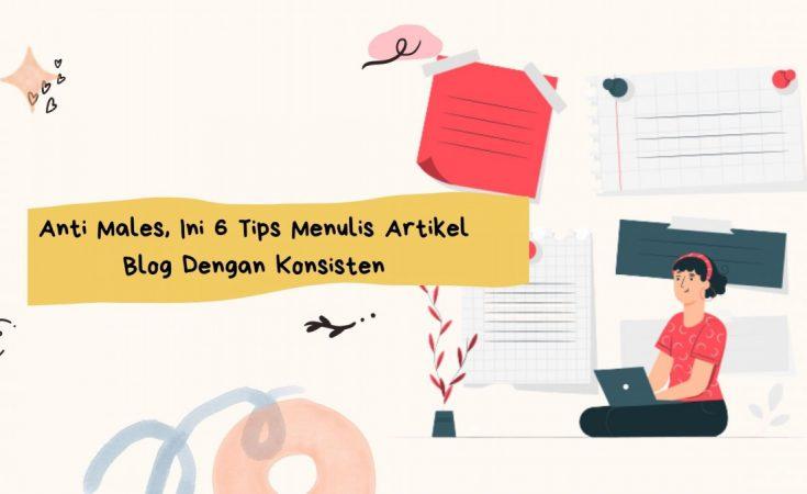 tips menulis artikel blog dengan konsisten